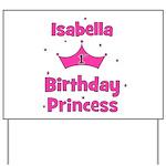 1st Birthday Princess Isabell Yard Sign