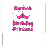 1st Birthday Princess Hannah! Yard Sign