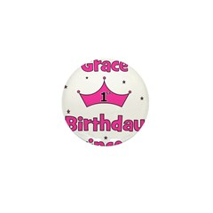 1st Birthday Princess Grace! Mini Button