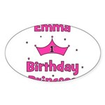 1st Birthday Princess Emma! Oval Sticker