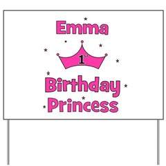 1st Birthday Princess Emma! Yard Sign