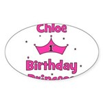 1st Birthday Princess Chloe! Oval Sticker