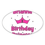 1st Birthday Princess Brianna Oval Sticker