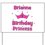1st Birthday Princess Brianna Yard Sign