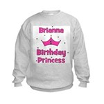 1st Birthday Princess Brianna Kids Sweatshirt