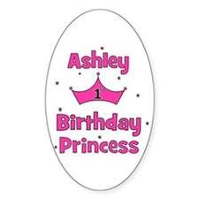 1st Birthday Princess Ashley! Oval Decal