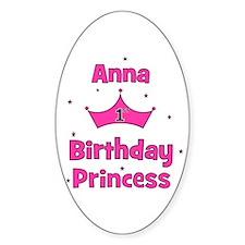 1st Birthday Princess Anna! Oval Decal