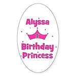 1st Birthday Princess Alyssa! Oval Sticker