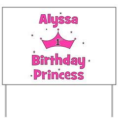 1st Birthday Princess Alyssa! Yard Sign