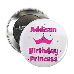 "1st Birthday Princess Addison 2.25"" Button"