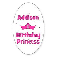 1st Birthday Princess Addison Oval Decal