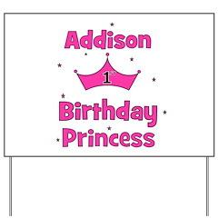 1st Birthday Princess Addison Yard Sign