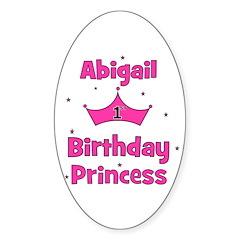 1st Birthday Princess Abigail Oval Decal