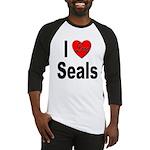 I Love Seals Baseball Jersey