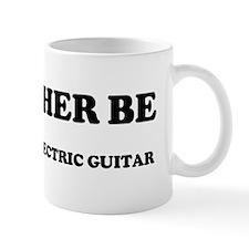Rather be Playing the electri Mug