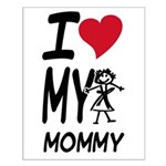 I Heart My Mommy Small Poster