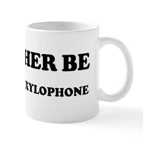 Rather be Playing the xylopho Mug