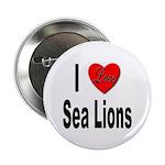 I Love Sea Lions Button
