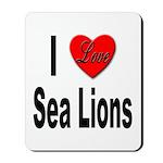 I Love Sea Lions Mousepad