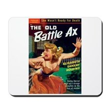 "Mousepad - ""The Old Battle Ax"""