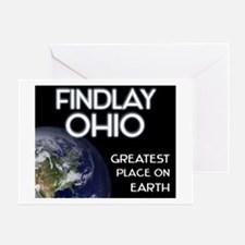findlay ohio - greatest place on earth Greeting Ca