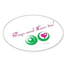 Frogs Need Love Too bumper Oval Decal