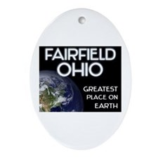 fairfield ohio - greatest place on earth Ornament