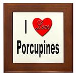 I Love Porcupines Framed Tile