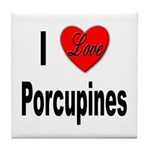 I Love Porcupines Tile Coaster