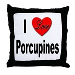 I Love Porcupines Throw Pillow