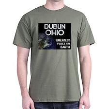 dublin ohio - greatest place on earth T-Shirt