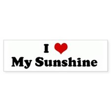 I Love My Sunshine Bumper Bumper Sticker