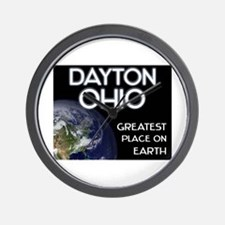 dayton ohio - greatest place on earth Wall Clock