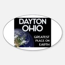 dayton ohio - greatest place on earth Decal