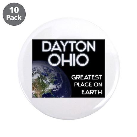 "dayton ohio - greatest place on earth 3.5"" Button"