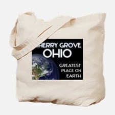 cherry grove ohio - greatest place on earth Tote B