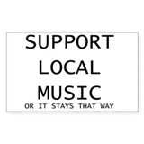 Support local music Bumper Stickers