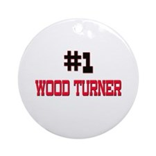 Number 1 WOOD TURNER Ornament (Round)