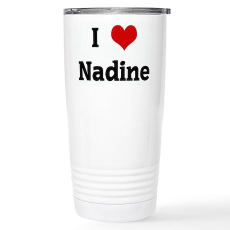 I Love Nadine Stainless Steel Travel Mug