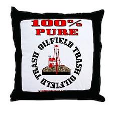 100% Pure Oilfield Trash Throw Pillow