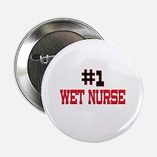 """Number 1 WET NURSE 2.25"""" Button"""