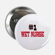 "Number 1 WET NURSE 2.25"" Button (10 pack)"