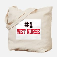 Number 1 WET NURSE Tote Bag