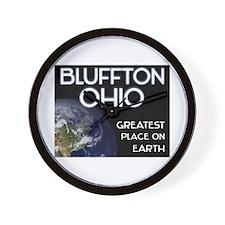 bluffton ohio - greatest place on earth Wall Clock