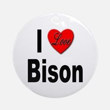 I Love Bison Ornament (Round)