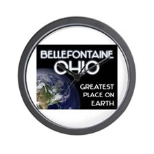bellefontaine ohio - greatest place on earth Wall