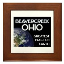 beavercreek ohio - greatest place on earth Framed