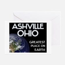 ashville ohio - greatest place on earth Greeting C