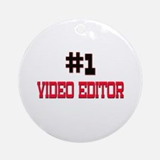 Number 1 VIDEO EDITOR Ornament (Round)