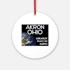 akron ohio - greatest place on earth Ornament (Rou